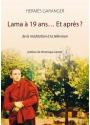 Lama à 19 ans… Et après?