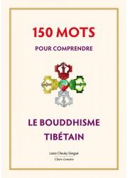 150 mots pour comprendre le bouddhisme tibétain, dictionnaire bouddhisme tibétain par Lama Cheuky Sèngué