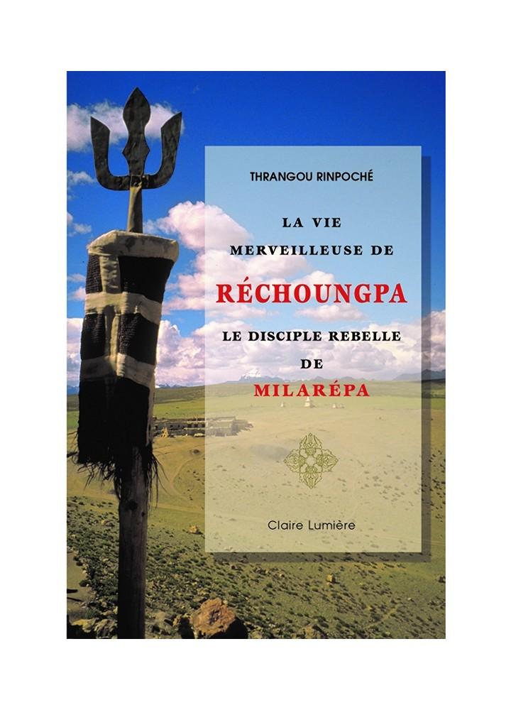 Livre des éditions Claire Lumière. Bouddhisme tibétain. Biographie. Enseignement disciple et maître, Sagesse. Milarépa