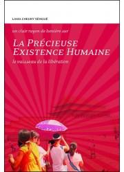 La Précieuse existence humaine